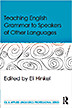 Hinkel, E. (Ed.). (2016) Teaching English Grammar to Speakers of Other Languages. New York: Routledge